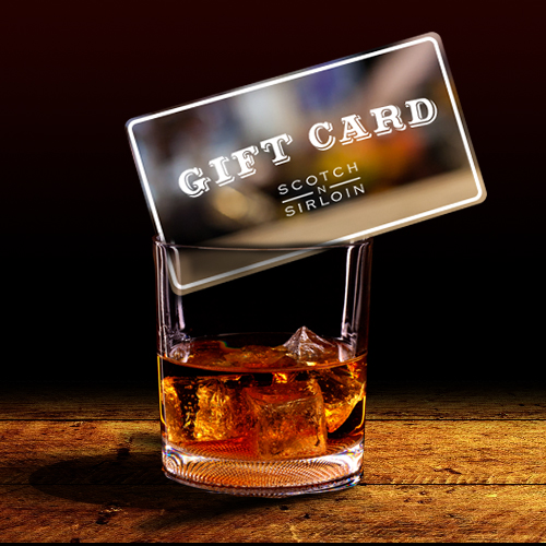 Gift Cards at Scotch 'N Sirloin Steakhouse and S2 Bistro in Syracuse, NY
