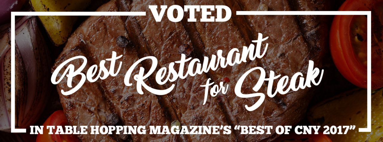 "Voted Best Restaurant for Steak in Table Hopping Hagazine's ""Best of CNY 2017"" - Scotch 'N Sirloin Steakhouse and S2 Bistro in Syracuse, NY."